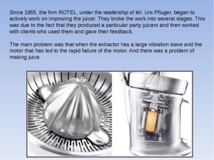 Since 1955, the firm ROTEL, under the leadership of Mr. Urs Pfluger, began to
