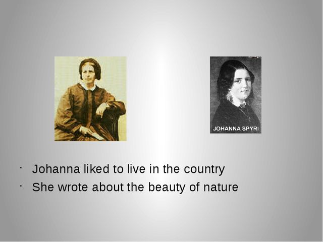 Johanna liked to live in the country She wrote about the beauty of nature