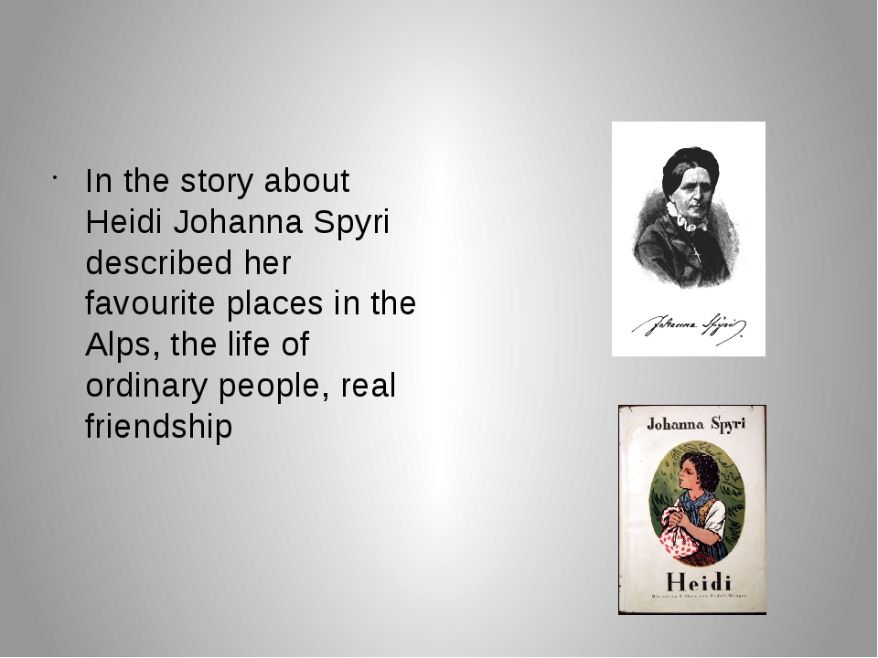 In the story about Heidi Johanna Spyri described her favourite places in the...