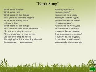 """""""Earth Song"""" What about sunrise What about rain What about all the things Tha"""