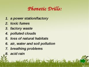 Phonetic Drills: a power station/factory toxic fumes factory waste polluted c