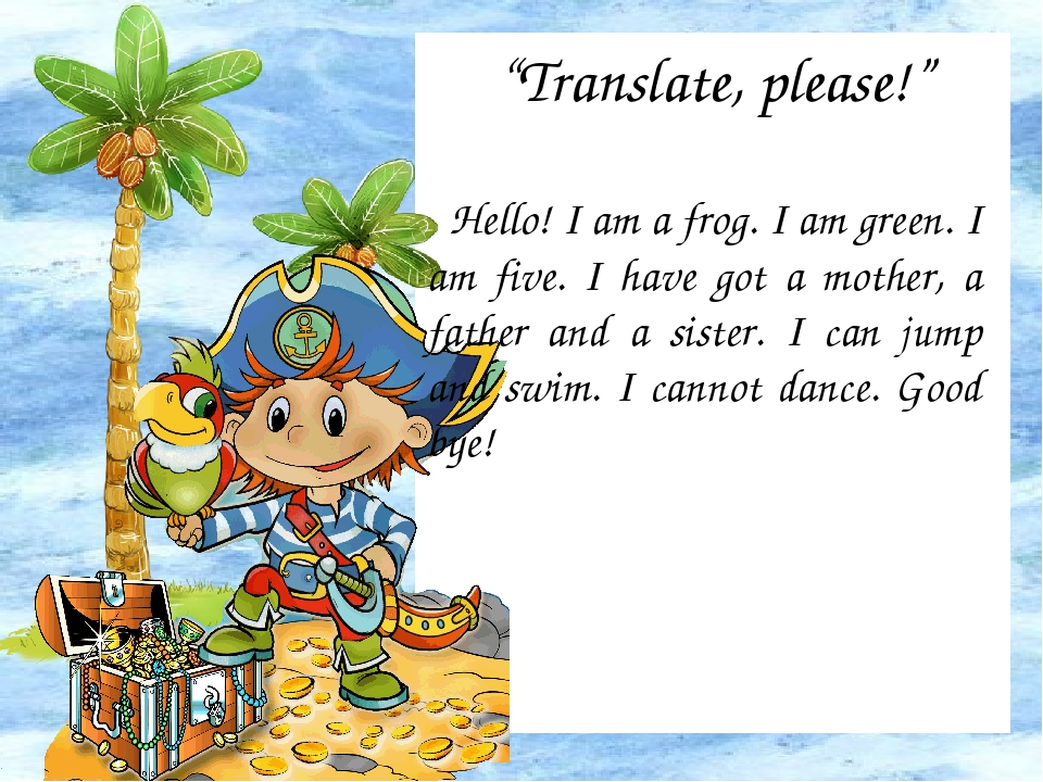 """Translate, please!"" Hello! I am a frog. I am green. I am five. I have got a..."