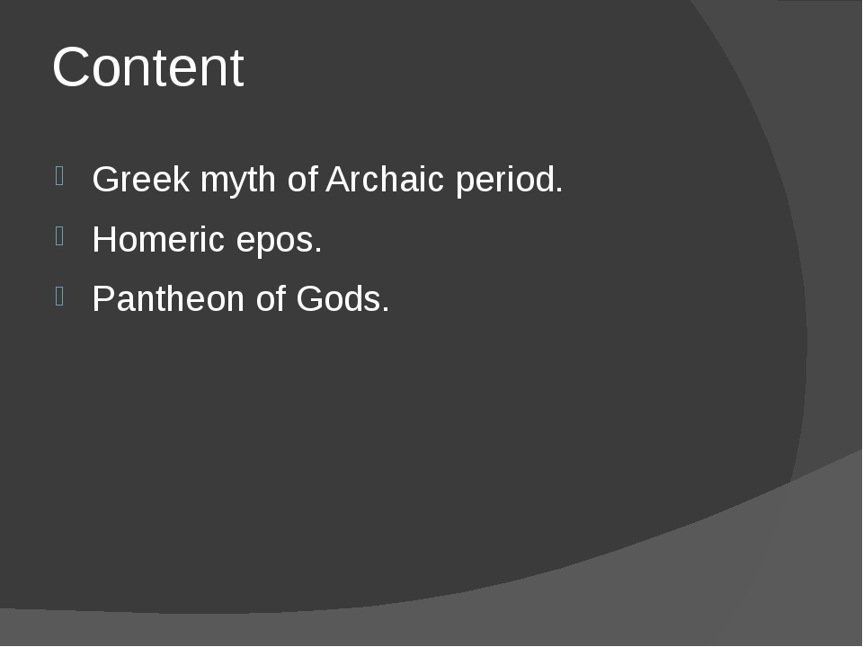 Content Greek myth of Archaic period. Homeric epos. Pantheon of Gods.