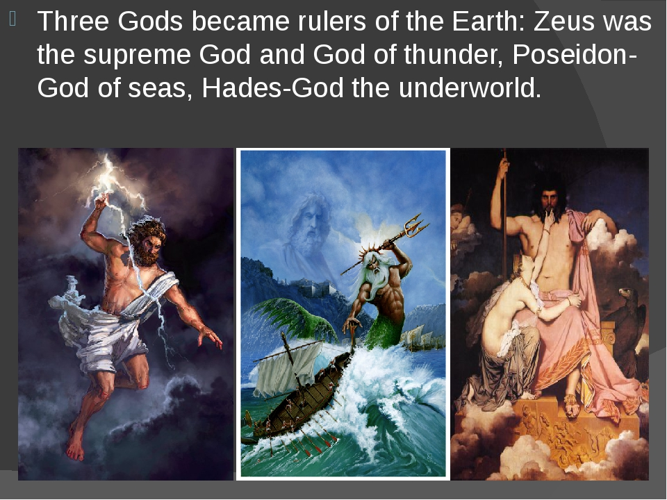 Three Gods became rulers of the Earth: Zeus was the supreme God and God of th...