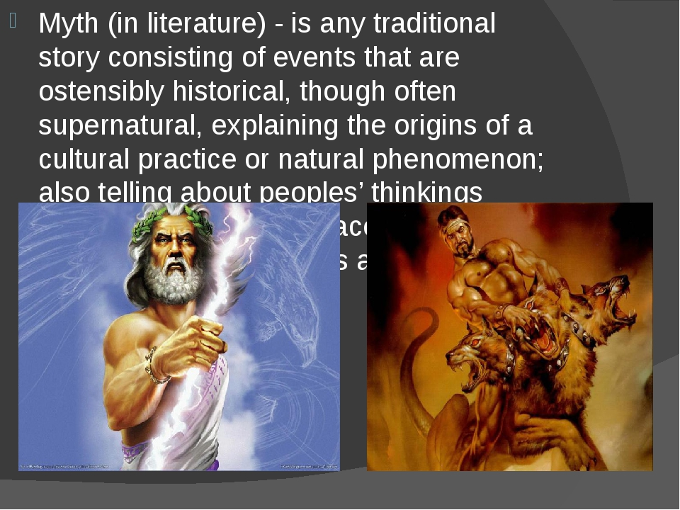 Myth (in literature) - is any traditional story consisting of events that are...