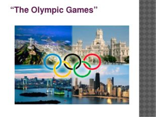 """""""The Olympic Games"""""""