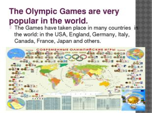 The Olympic Games are very popular in the world. The Games have taken place i