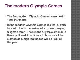 The modern Olympic Games The first modern Olympic Games were held in 1896 in