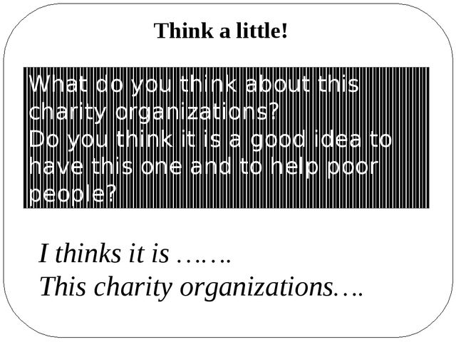 What do you think about this charity organizations? Do you think it is a good...