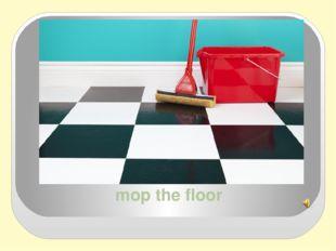 mop the floor