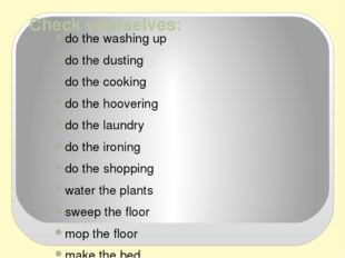 Check yourselves: do the washing up do the dusting do the cooking do the hoov
