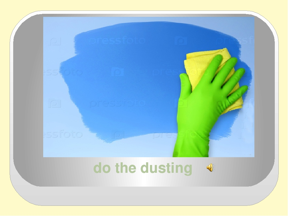 do the dusting