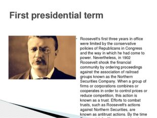 Roosevelt's first three years in office were limited by the conservative pol