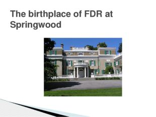 The birthplace of FDR at Springwood