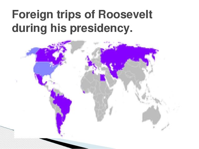 Foreign trips of Roosevelt during his presidency.