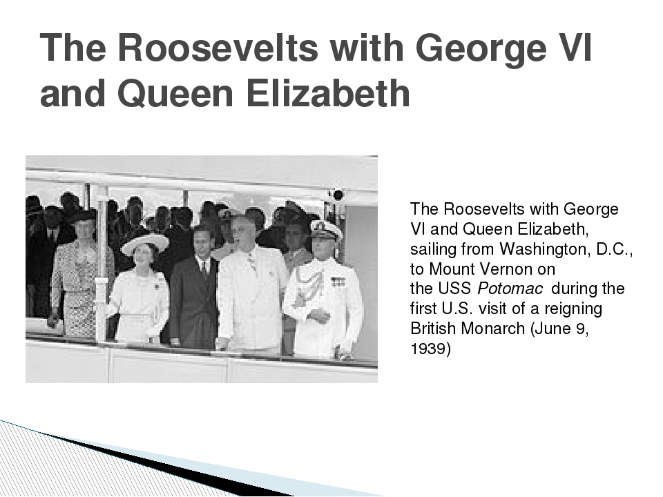 The Roosevelts with George VI and Queen Elizabeth The Roosevelts with George...