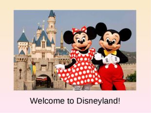 Welcome to Disneyland!
