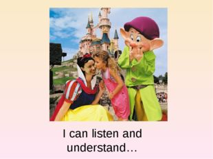 I can listen and understand…