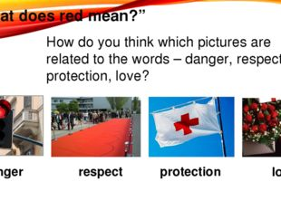 """""""What does red mean?"""" How do you think which pictures are related to the word"""
