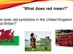 """""""What does red mean?"""" What does red symbolize in the United Kingdom of Great"""