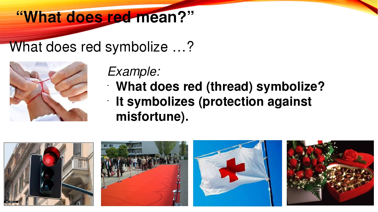 """""""What does red mean?"""" What does red symbolize …? Example: What does red (thre..."""