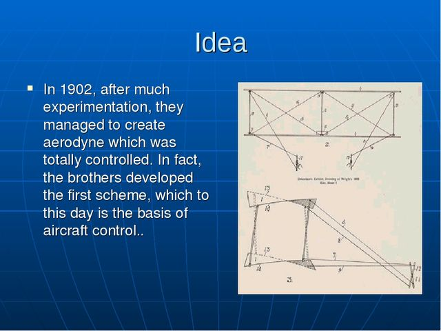 Idea In 1902, after much experimentation, they managed to create aerodyne whi...