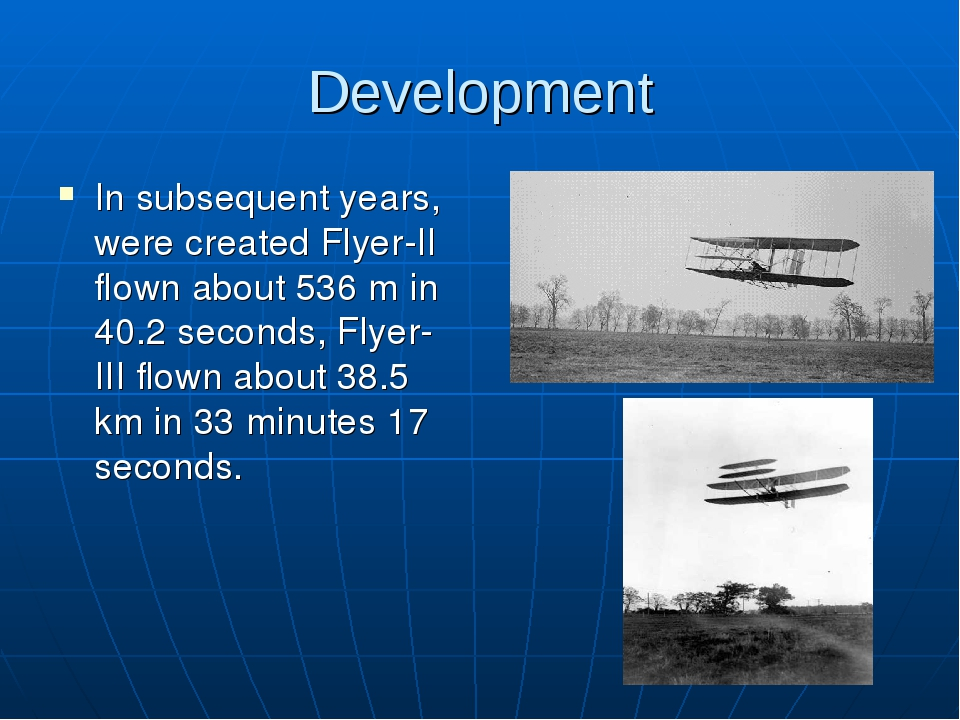 Development In subsequent years, were created Flyer-II flown about 536 m in 4...