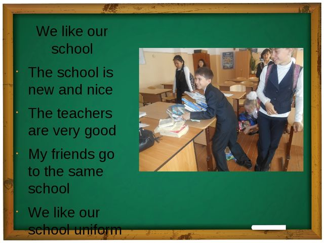We like our school The school is new and nice The teachers are very good My f...