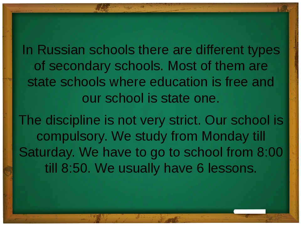 In Russian schools there are different types of secondary schools. Most of th...