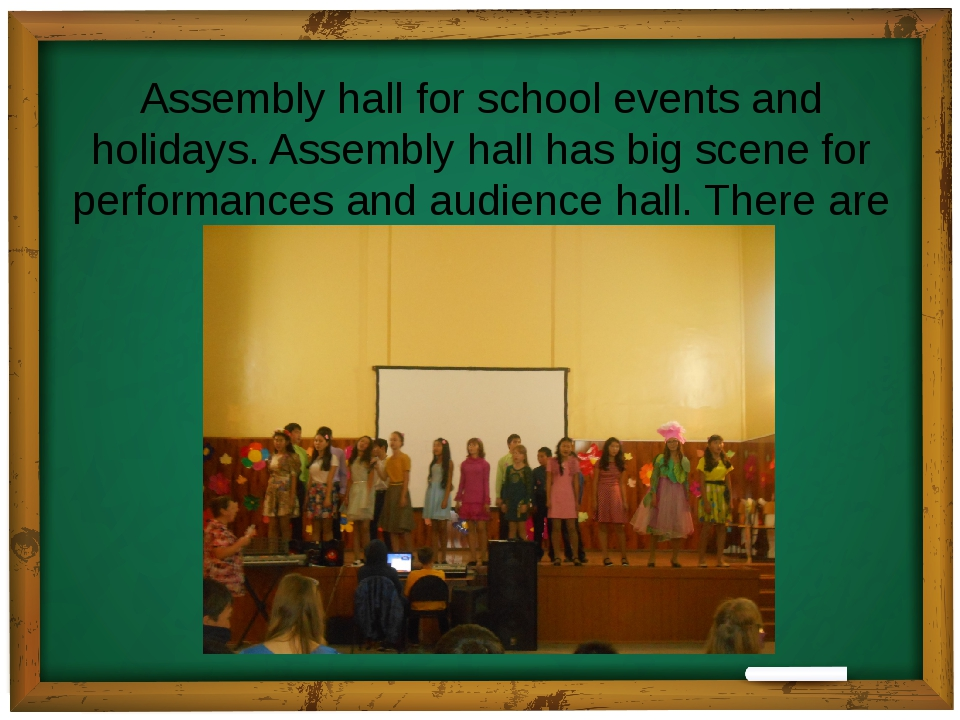 Assembly hall for school events and holidays. Assembly hall has big scene for...