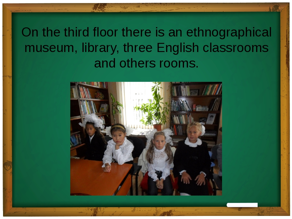 On the third floor there is an ethnographical museum, library, three English...