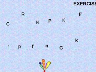k K F R N C C r p f P n EXERCISES