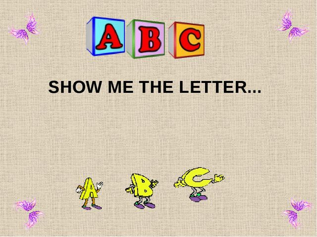 SHOW ME THE LETTER...