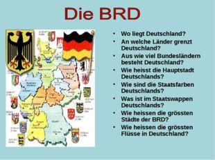 Wo liegt Deutschland? An welche Länder grenzt Deutschland? Aus wie viel Bunde