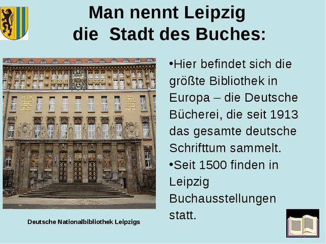 Man nennt Leipzig die Stadt des Buches: Hier befindet sich die größte Bibliot...