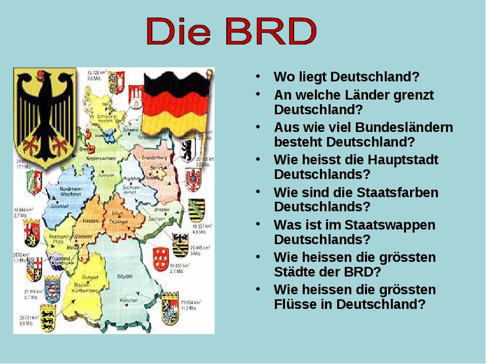 Wo liegt Deutschland? An welche Länder grenzt Deutschland? Aus wie viel Bunde...