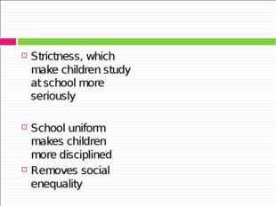 Strictness, which make children study at school more seriously School uniform