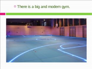 There is a big and modern gym.