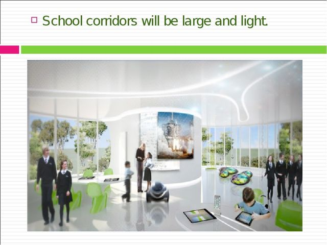 School corridors will be large and light.