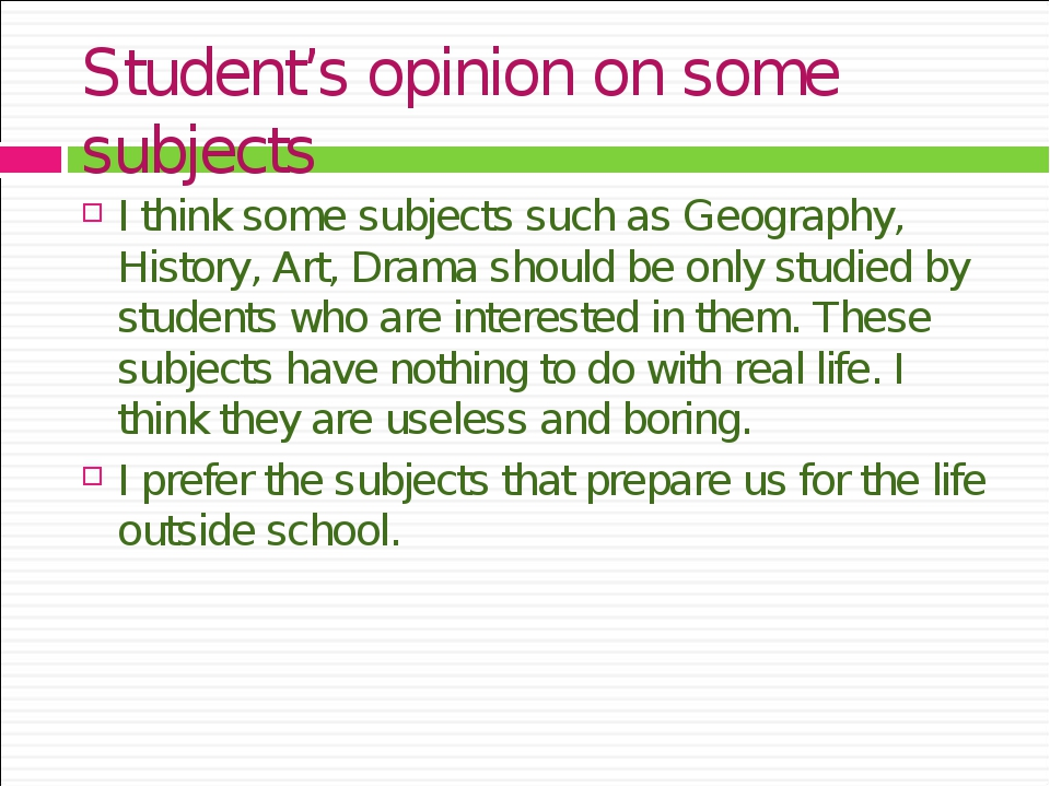 Student's opinion on some subjects I think some subjects such as Geography, H...