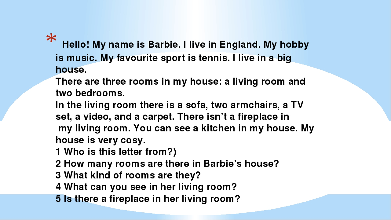Hello! My name is Barbie. I live in England. My hobby is music. My favourite...
