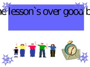 The lesson`s over good bye