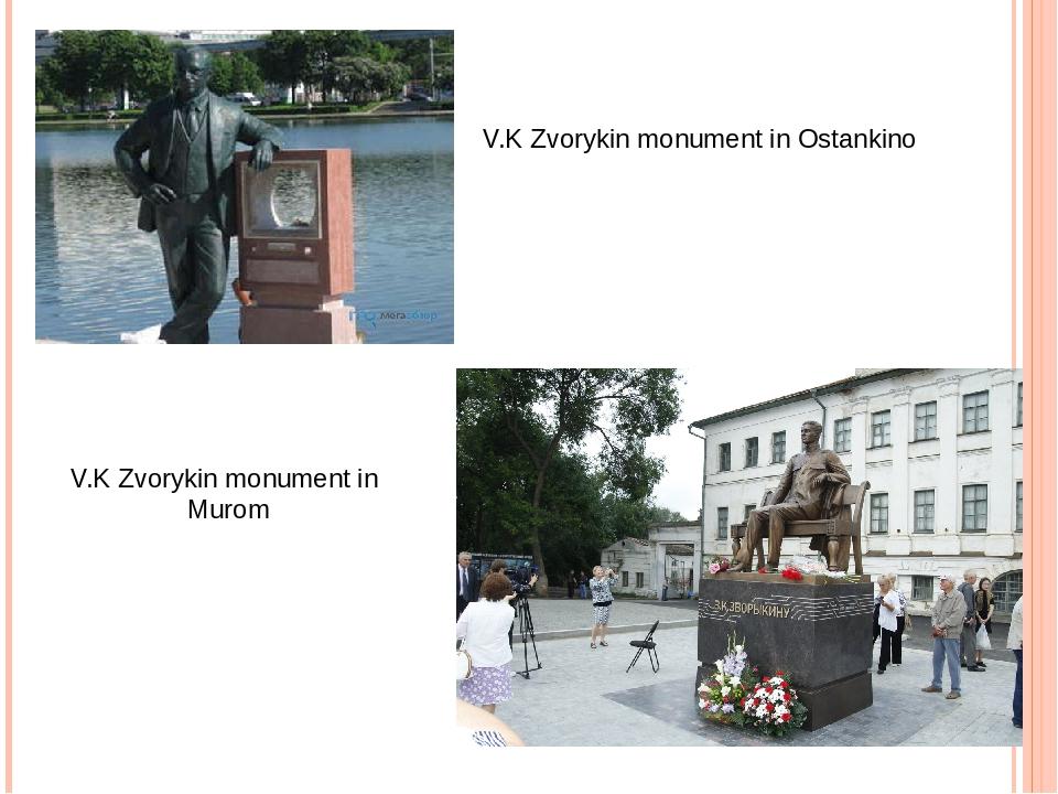 V.K Zvorykin monument in Ostankino V.K Zvorykin monument in Murom