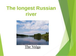 The longest Russian river The Volga