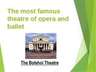 The most famous theatre of opera and ballet