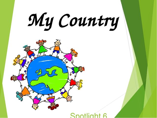 Spotlight 6 Module 1 c My Country
