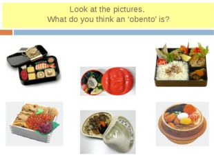 Look at the pictures. What do you think an 'obento' is?