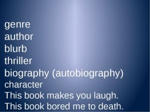 genre author blurb thriller biography (autobiography) character This book ma