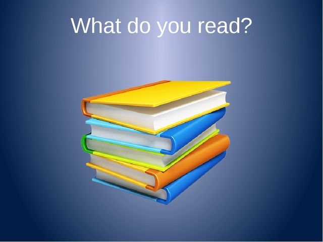 What do you read?