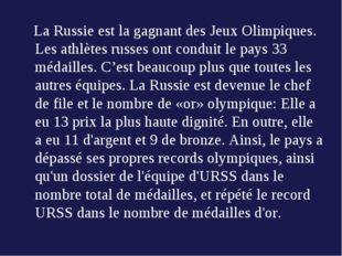 La Russie est la gagnant des Jeux Olimpiques.  Les athlètes russes ont condui